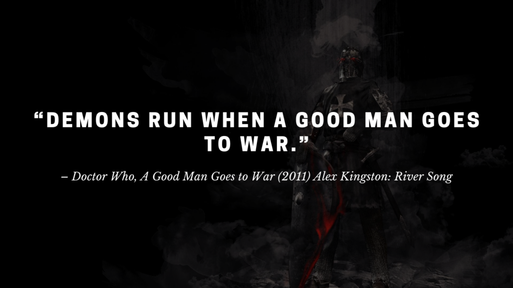 demons run when a good man goes to war