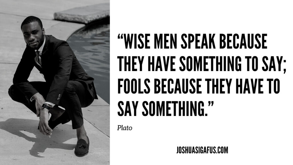 wise-men-speak-because-they-have-something-to-say