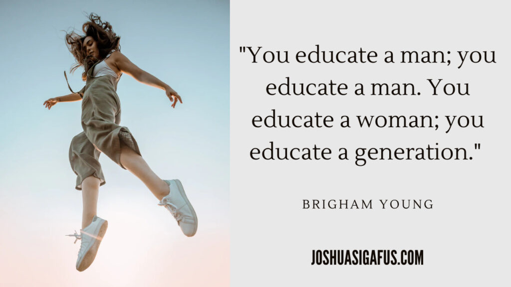 Image 9 You educate a man; you educate a man quote