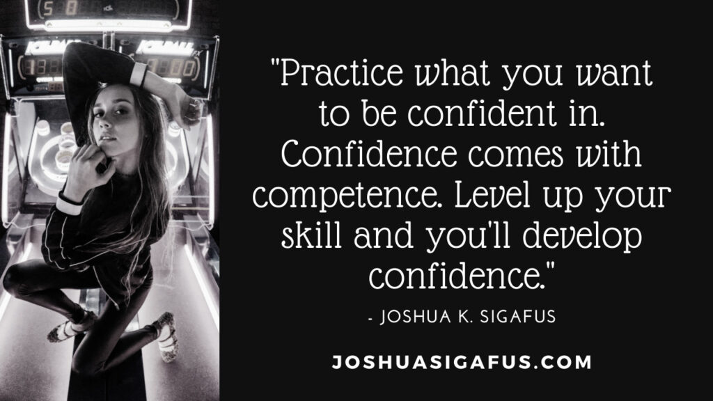 practice what you want to be more confident in quote