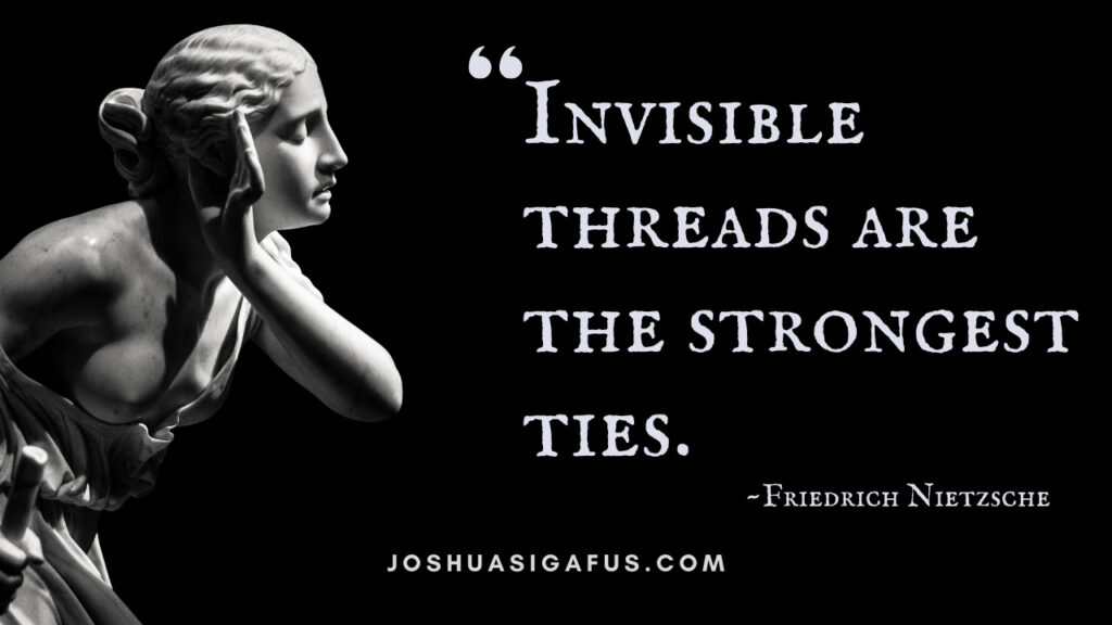Invisible threads are the strongest ties