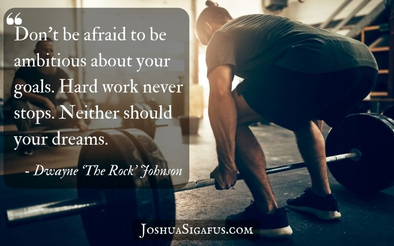 Don't be afraid to be ambitious about your goals