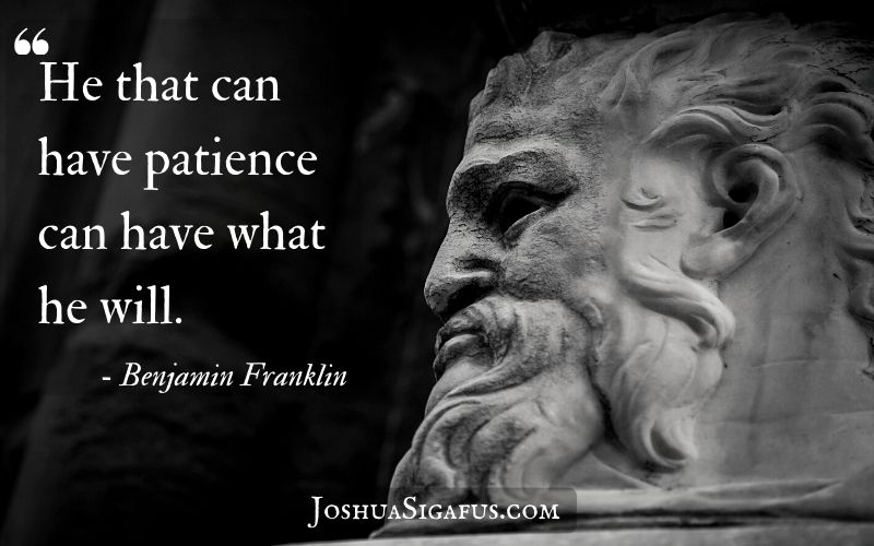 He that can have patience can have what he will