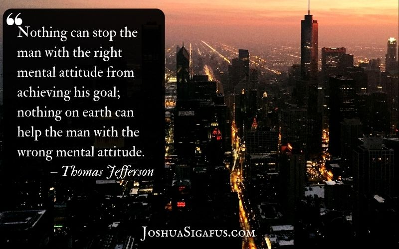 Nothing can stop the man with the right mental attitude from achieving his goal
