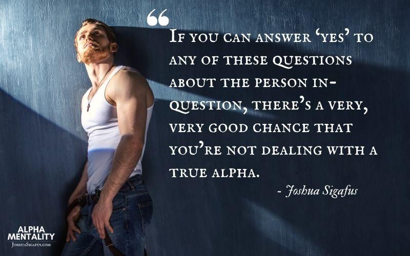 Life Symptoms Of A Fake Alpha